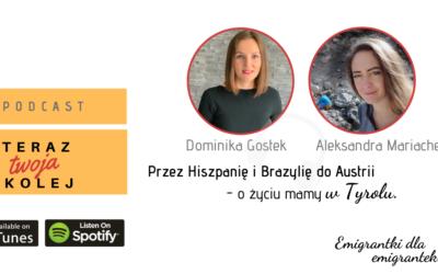 #25 Przez Hiszpanię i Brazylię do Austrii – o życiu mamy w Tyrolu- Aleksandra Mariacher