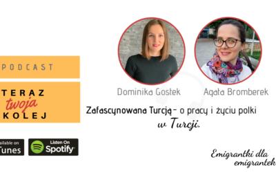 #23 Zafascynowana Turcją- o życiu i pracy polki w Turcji – Agata Bromberek