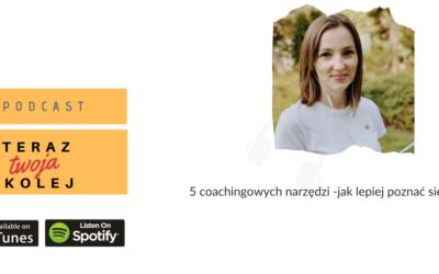 #29 5 -coachingowych narzędzi -jak lepiej poznać siebie.