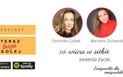 #34 Jak wiara w siebie zmienia życie- Marzena Żuławnik | Emigrantki dla Emigrantek