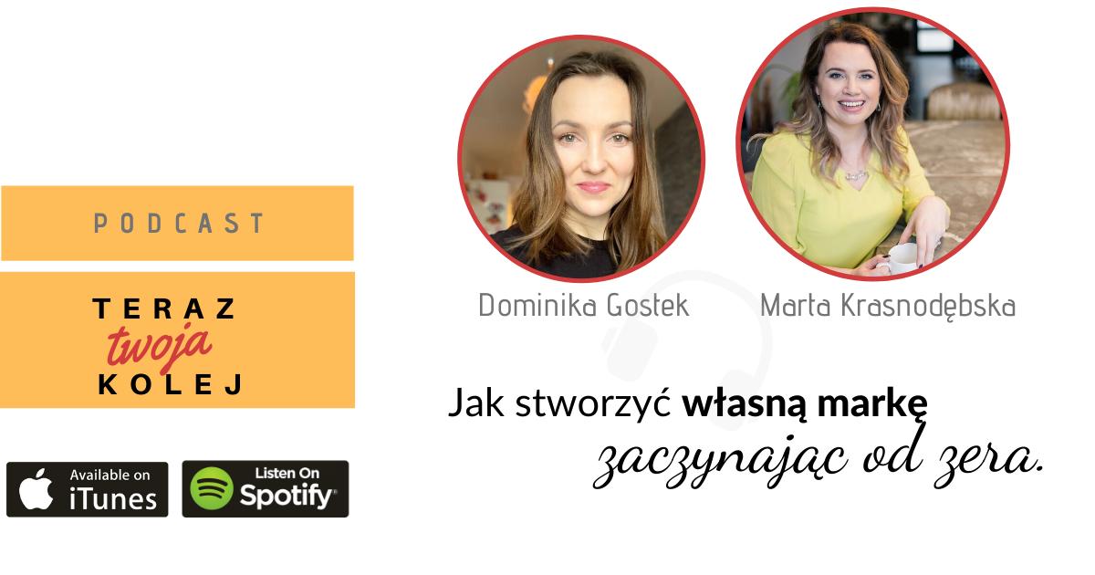 #35 Jak stworzyć własną markę zaczynając od zera- Marta Krasnodębska.
