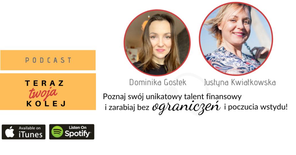 #36 Poznaj swój unikatowy talent finansowy i zarabiaj bez ograniczeń i poczucia wstydu?- Justyna Kwiatkowska