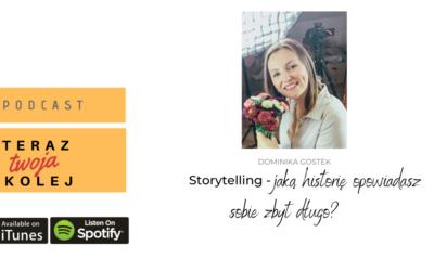 #49 Storytelling- jaką historię opowiadasz sobie już zbyt długo?