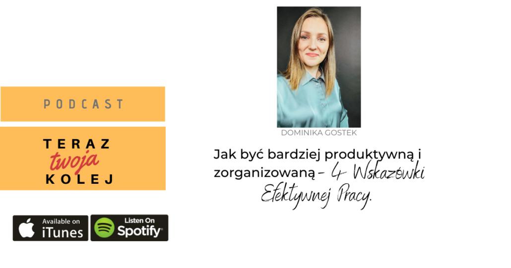 #51 Jak być bardziej produktywną i zorganizowaną - 4 Wskazówki efektywnej pracy. - Dominika Gostek.