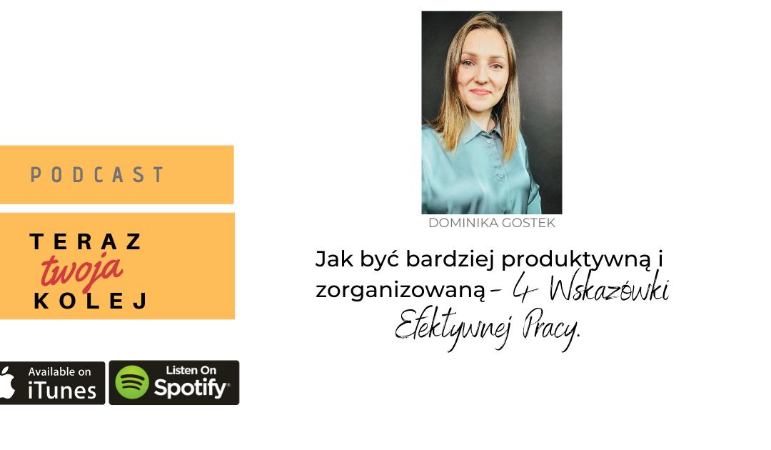 #51 Jak być bardziej produktywną i zorganizowaną – 4 Wskazówki efektywnej pracy. – Dominika Gostek.